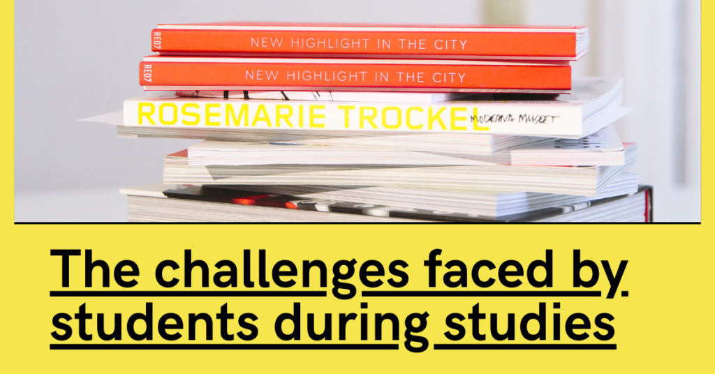 The challenges faced by students during studies